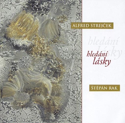 Hledání lásky - Alfred Strejček a Štěpán Rak