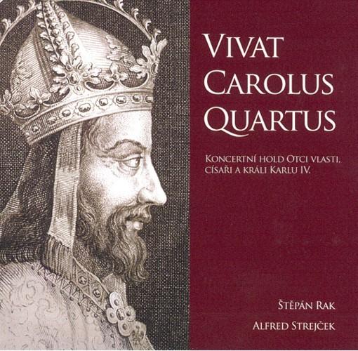 Vivat Carolus Quartus - Štěpán Rak a Alfred Strejček
